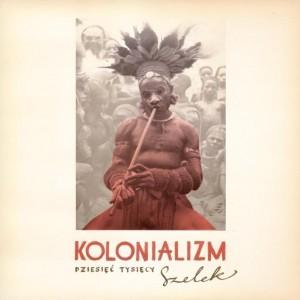 10 000 Szelek – Kolonializm