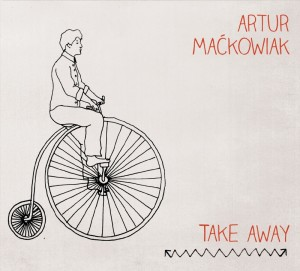Artur Maćkowiak – Take Away