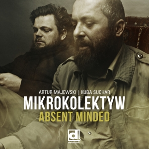 Mikrokolektyw – Absent Minded