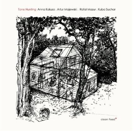 Anna Kaluza / Artur Majewski / Rafal Mazur / Kuba Suchar – Tone Hunting
