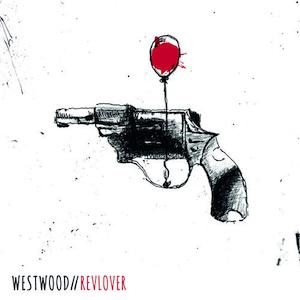 Westwood – Revlover