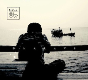 So Slow – Dharavi