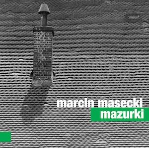 Marcin Masecki – Mazurki
