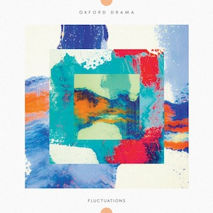 Oxford Drama – Fluctuations EP