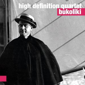 High Definition Quartet – Bukoliki