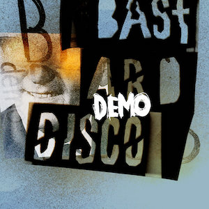 Bastard Disco – demo