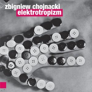 Zbigniew Chojnacki – Elektrotropizm