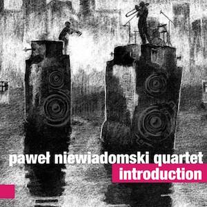 Paweł Niewiadomski Quartet – Introduction