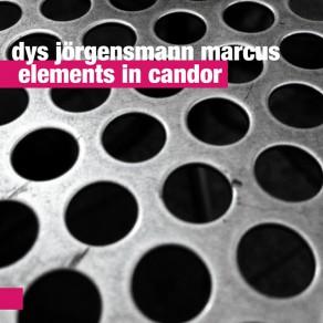 Dys Jörgensmann Marcus – Elements In Candor
