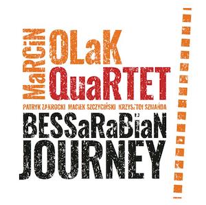 Marcin Olak Quartet – Bessarabian Journey