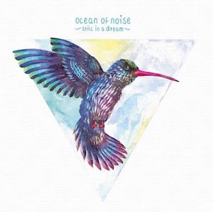 Ocean Of Noise – Still In A Dream