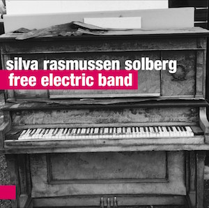 Silva Rasmussen Solberg – Free Electric Band