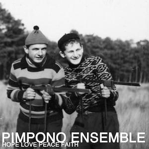 Pimpono Ensemble – Hope Love Peace Faith