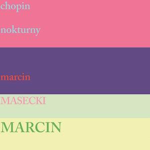 Marcin Masecki – Chopin Nokturny