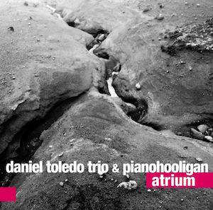 Daniel Toledo Trio & Pianohooligan – Atrium