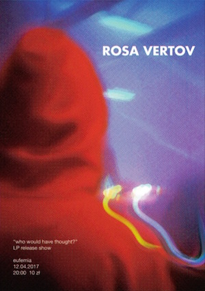 Rosa Vertov – Who Would Have Thought?