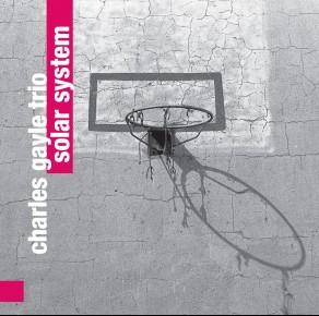 Charles Gayle Trio – Solar System