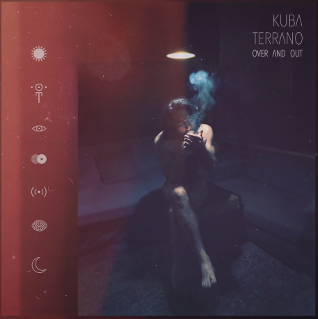 Kuba Terrano – OVER AND OUT