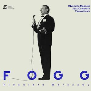 Młynarski-Masecki Jazz Camerata Varsoviensis – Fogg – pieśniarz Warszawy