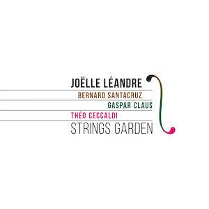 Joëlle Léandre with Bernard Santacruz, Gaspar Claus, Theo Ceccaldi – Strings Garden