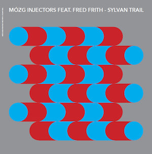 Mózg Injectors Feat. Fred Frith – Sylvan Trail