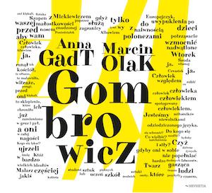 Anna Gadt/Marcin Olak/Gombrowicz