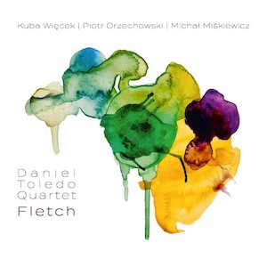 Daniel Toledo Quartet – Fletch