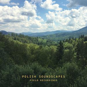 PIGDYN – Polish Soundscapes – Field Recordings