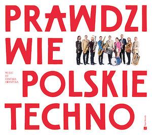 Fanfara Awantura – Prawdziwie Polskie Techno